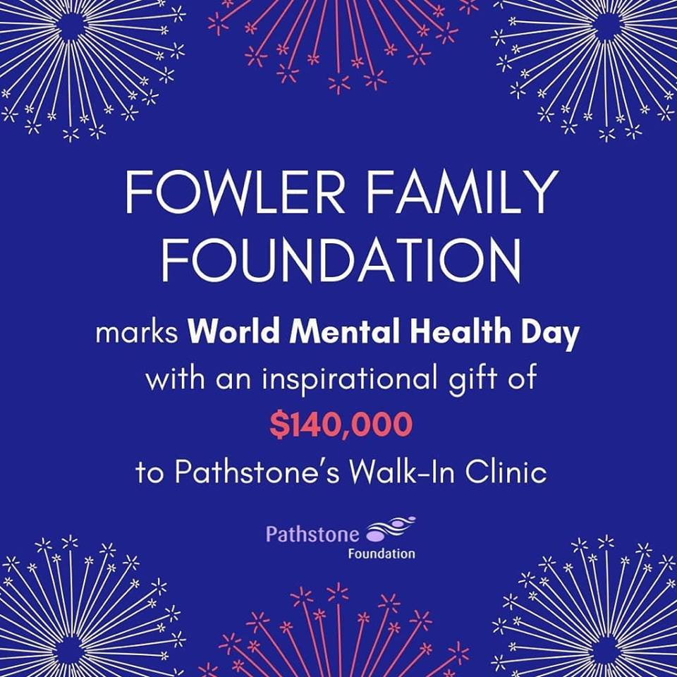 Fowler Family Foundation marks World Mental Health Day with a multi-year gift to Pathstone's Walk-In Clinic.
